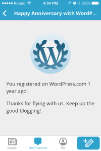 "Screen shot that says ""you registered on WordPress.com 1 year ago! Thanks for flying with us. Keep up the good blogging!"""